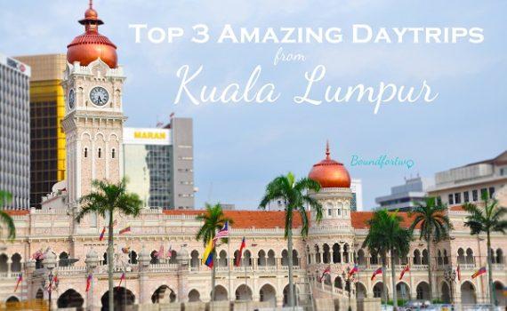 top-3-amazing-daytrips-from-kuala-lumpur
